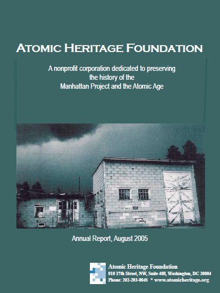 Atomic Heritage Foundation 2005 Annual Report