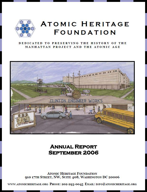 Atomic Heritage Foundation 2006 Annual Report